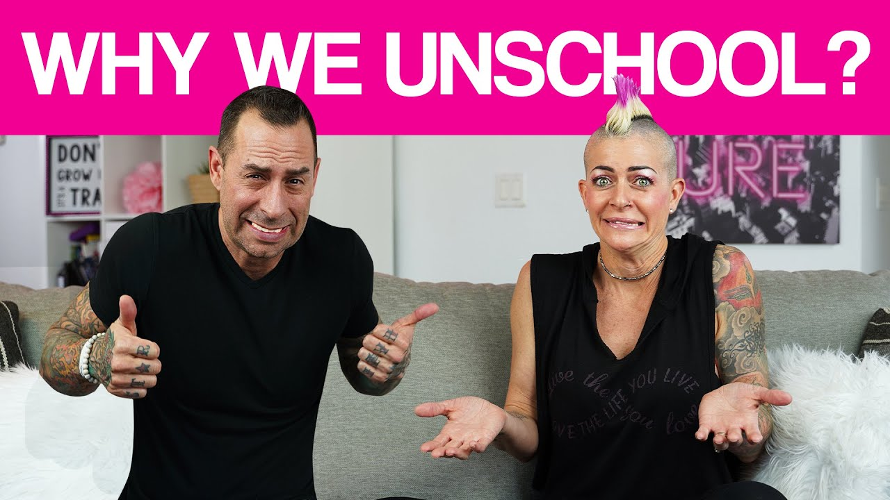 WHY WE UNSCHOOL